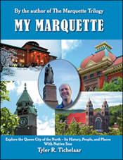 My Marquette: Explore the Queen City of the North...