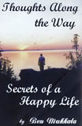 Thoughts Along the Way: Secrets of a Happy Life by Ben Mukkala