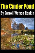 The Cinder Pond by Carroll Watson Rankin