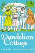 Dandilion Cottage by Carroll Watson Rankin