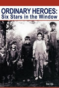 Ordinary Heroes: Six Stars in the Window by Dan Oja