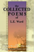 The Collected Poems of L.E. Ward