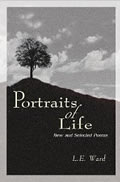 Portraits of Life by L.E. Ward