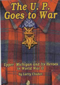 The U.P. Goes to War by Larry Chabot