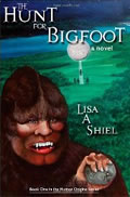 The Hunt for Bigfoot  by Lisa Shiel