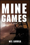 Mine Games by Mel Laurila
