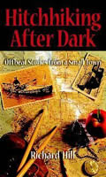 Hitchhiking After Dark: Offbeat Stories from a Small Town By Richard Hill
