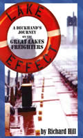 Lake Effect: A Deckhand's Journey on the Great Lakes Freighters by Richard Hill
